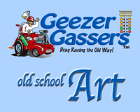 OLD SCHOOL ART w/the GEEZER GASSERS